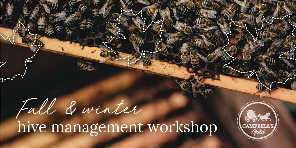 Campbells Gold Workshop - Fall & Winter Hive Management